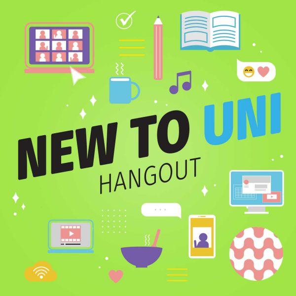 new to uni hangout