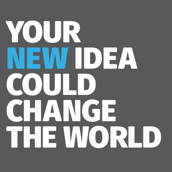 Your new idea could change the world