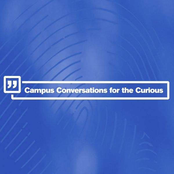Campus Conversation for the Curious