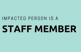Impacted person is a member of staff
