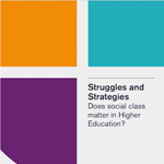 Struggles and Strategies: Does social class matter in Higher Education?