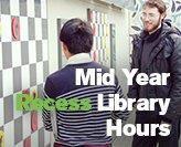 Library hours in mid-year break