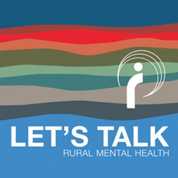 Let's Talk Rural Mental Health