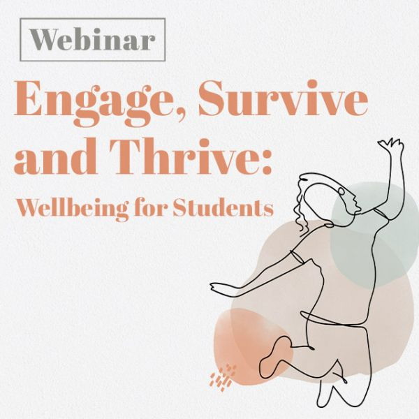Engage Survive and Thrive: Wellbeing for students