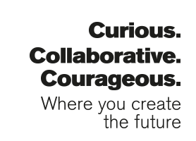 Curious Collaborative Courageous - where you create the future