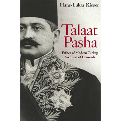 Kieser L. (2018) Talaat Pasha: Father of Modern Turkey, Architect of Genocide