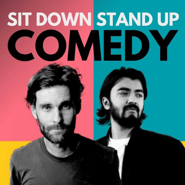 Sit Down Stand Up Comedy
