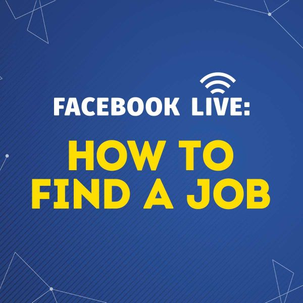 Facebook Live: How to Find a Job
