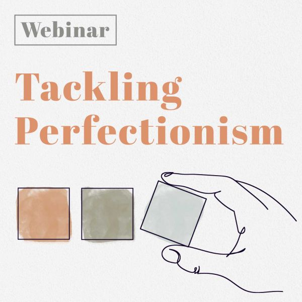Tackling Perfectionism webinar