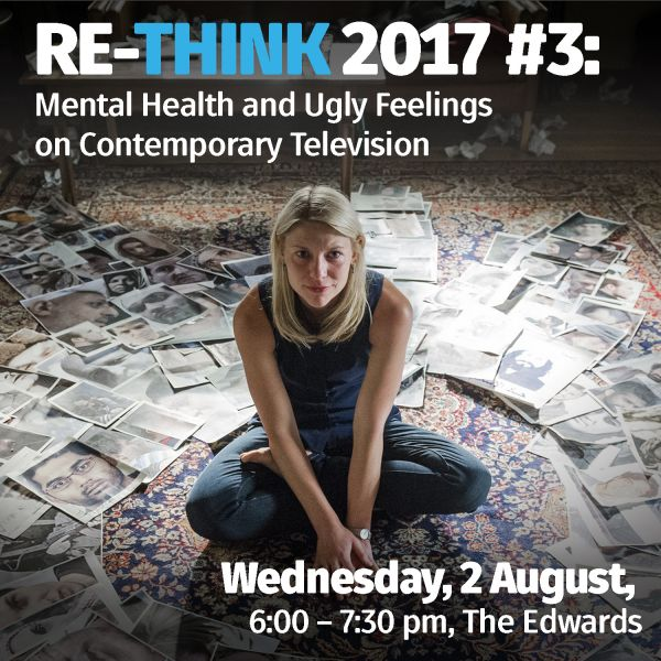 Re-Think 2017 #3: Mental Health and Ugly Feelings on Contemporary Television