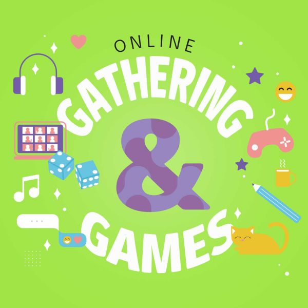 ONLINE GATHERING AND GAMES