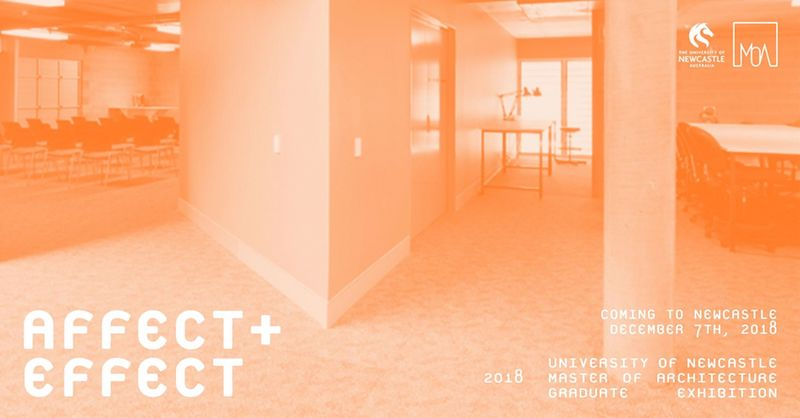 Affect + Effect Master of Architecture Exhibition 2018