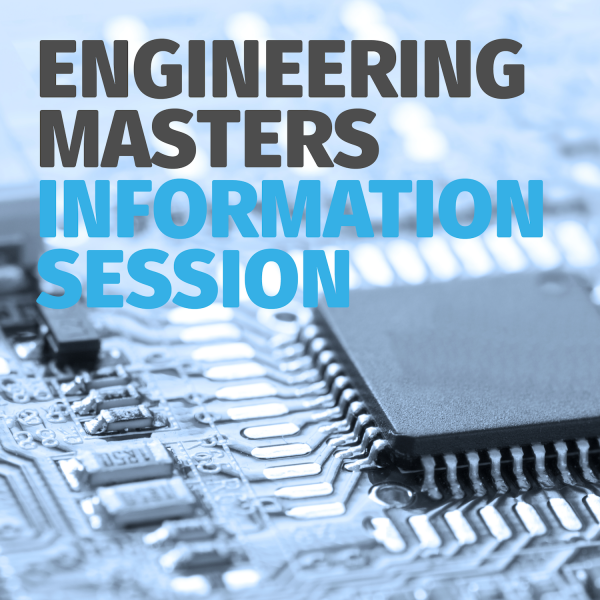 Engineering Masters Information Session