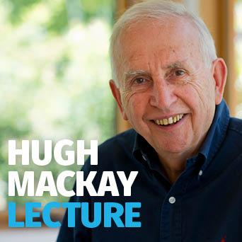 Hugh Mackay Lecture