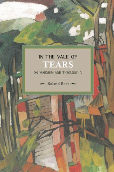 In the Vale of Tears by Roland Boer