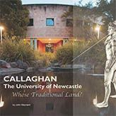 Callaghan, The University of Newcastle: Whose Traditional Land?