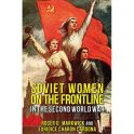 Markwick, R. D. and Cardona, Charon E. (2012)Soviet Women on the Frontline in the Second World War