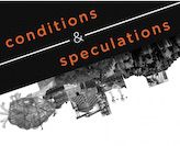 Conditions and Speculations Exhibition