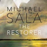 The Restorer: a novel by Michael Sala